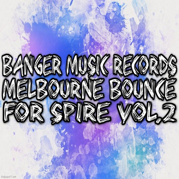 Melbourne Bounce for Spire Vol.2